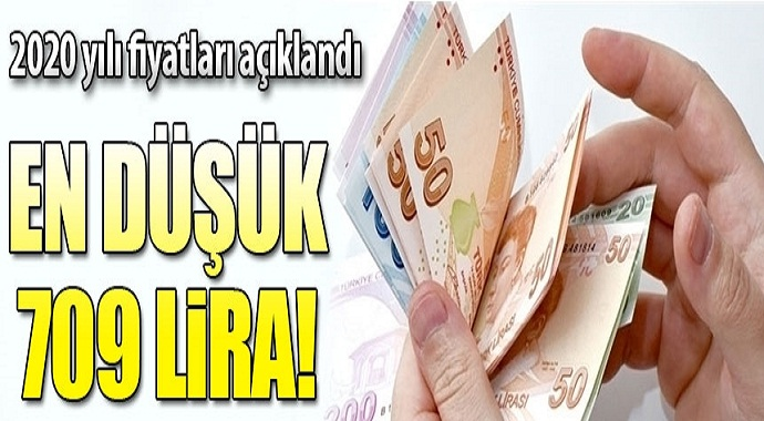 2020 yılı fiyatları açıkladı en düşük 709 lira!