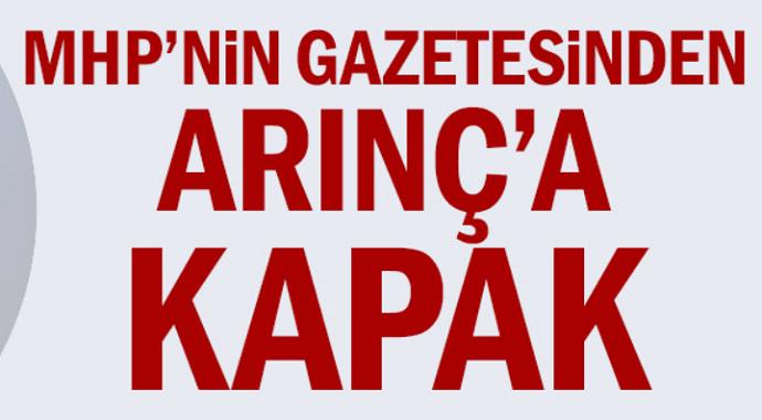 Bülent Arınç'a MHP'nin gazetesinden kapak!