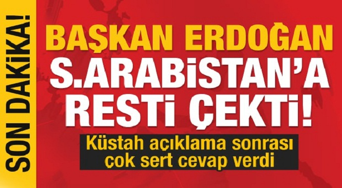Başkan Erdoğan'dan Suudi Arabistan'ın küstah açıklamasına sert cevap!