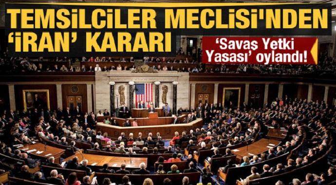 Son dakika: 'Savaş Yetki Yasası' oylandı! Temsilciler Meclisi'nden 'İran' kararı
