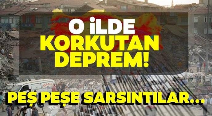 Marmara'da peş peşe korkutan depremler!