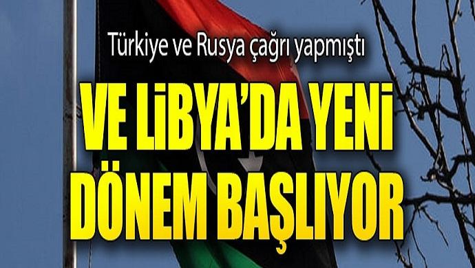Türkiye ve Rusya çağrı yapmıştı: Libya'da yeni dönem başlıyor