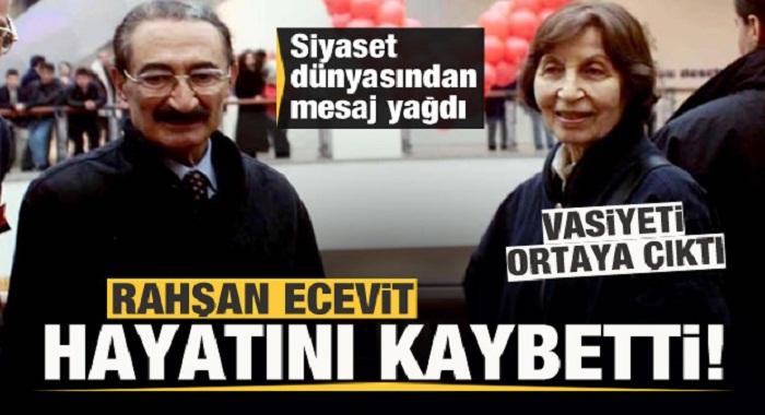 Son dakika: Rahşan Ecevit hayatını kaybetti! Siyasilerden peş peşe mesajlar