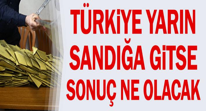 Türkiye yarın seçime gitse sonuç ne olur?