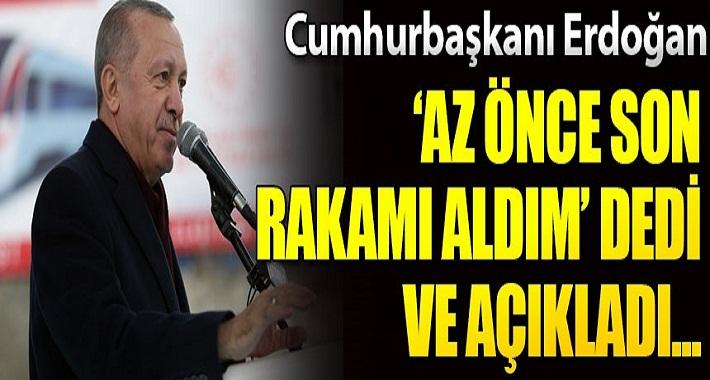 Başkan Erdoğan Az Önce Son Rakamı Aldım Dedi Ve Açıkladı!