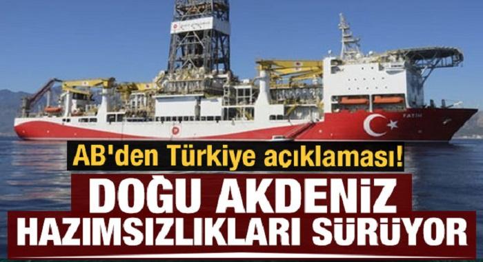 AB'den Türkiye açıklaması! Doğu Akdeniz hazımsızlıkları sürüyor