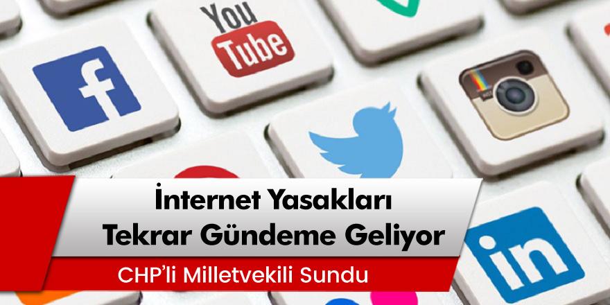 CHP'li Milletvekili Erdoğan Toprak: İnternet yasakları tekrar gündeme geliyor!