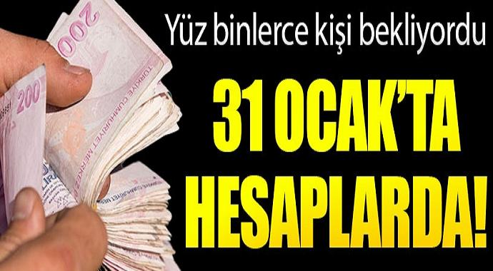 Yüz binlerce Kamu işçilerine müjde! 31 Ocak'ta ödemeler hesaplarda