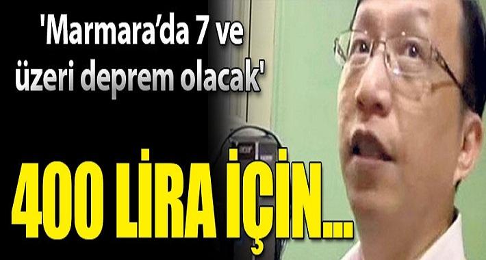 Marmara'da 7 ve üzeri deprem olacak' demişti! 400 lira için...