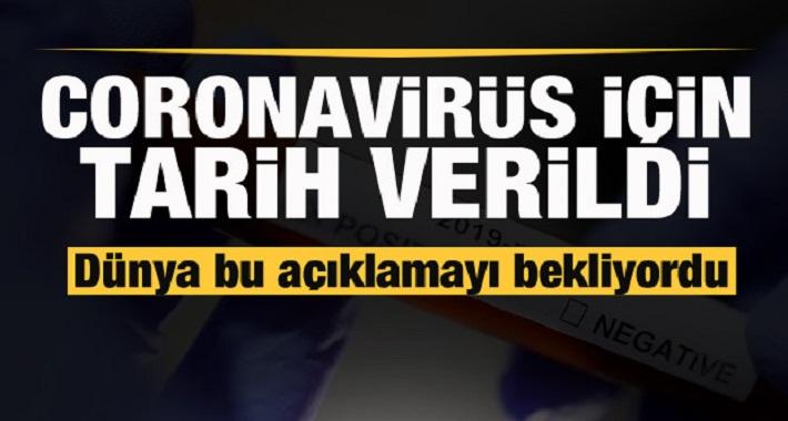 Dünya bu açıklamayı bekliyordu! Coronavirüsü için tarih verildi
