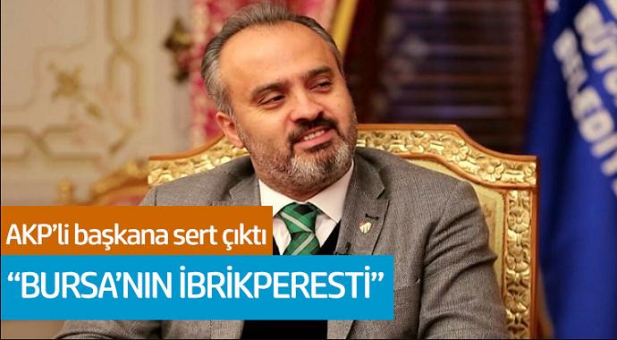 AKP'li Başkana Sert Çıktı! 'Bursa'nın İbrikperesti'