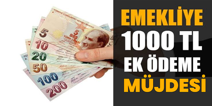 Emekliye 1000 TL Ek Ödeme Müjdesi!