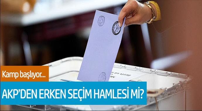 Kamp Başlıyor... AKP'den Erken Seçim Hamlesi Mi?