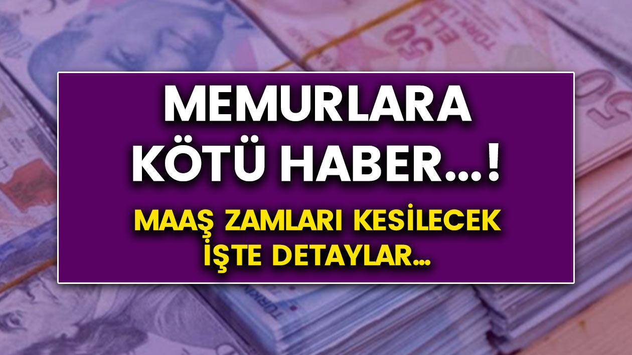 Memurların maaş zamları kesilecek! İşte şok eden sebep ve gelişmenin detayları…