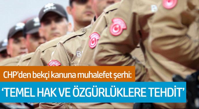 CHP'den bekçi kanuna muhalefet şerhi: 'Temel hak ve özgürlüklere tehdit'