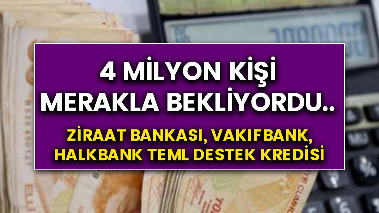Halkbank, Vakıfbank, Ziraat bankası temel destek kredisi 4 milyon kişinin değerlendirmesinin merakla beklediği....
