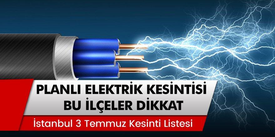 BEDAŞ İstanbul Elektrik Kesintisi Listesi 3 Temmuz Cuma -İstanbul'da elektrikler ne zaman gelecek?
