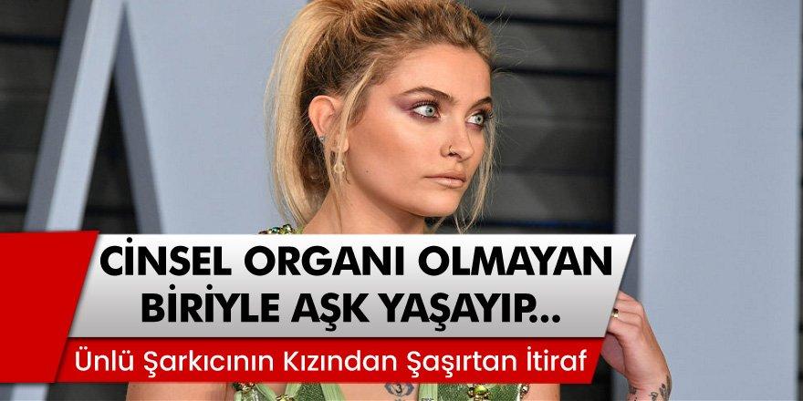 Ünlü Şarkıcının Kızından Şaşırtan İtiraf! 'Cinsel Organı Olmayan Biriyle...'
