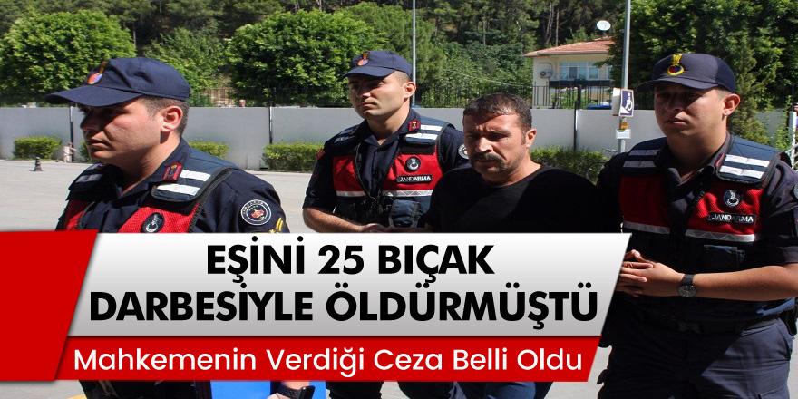 Antalya'da dini nikahlı eşini 25 bıçak darbesiyle öldürmüştü! İşte aldığı ceza belli oldu