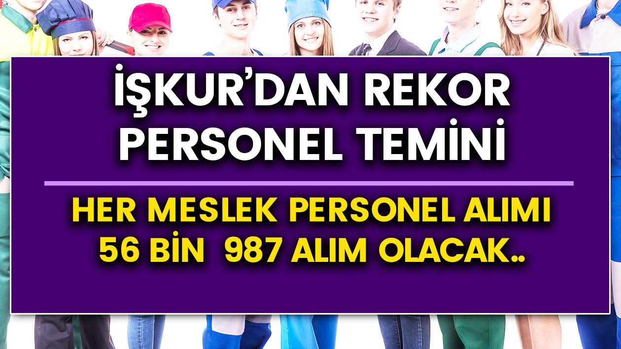 İŞKUR 56 bin 987 Personel alımı için talep geldi..! E-Devletten hemen başvurun! Her meslek var..
