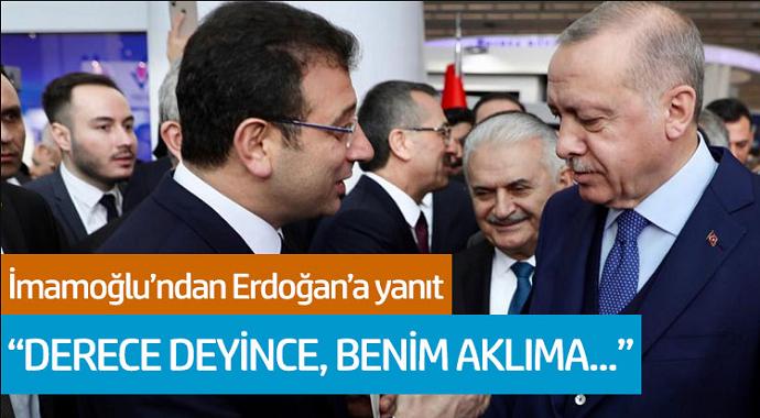 Ekrem İmamoğlu'ndan Erdoğan'a yanıt: 'Derece deyince, benim aklıma...'
