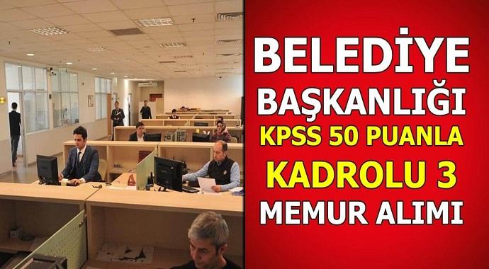 Belediye başkanlığı KPSS 50 puanla kadrolu memur alımı!