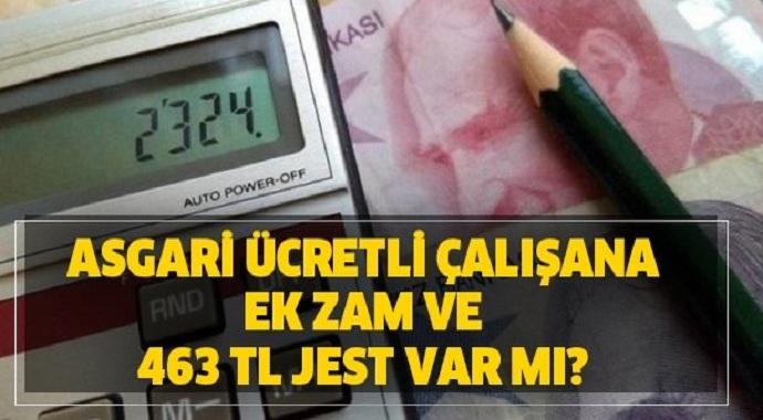 Bakan açıkladı! Asgari ücretli çalışana ek zam ve 463 TL jest var mı?