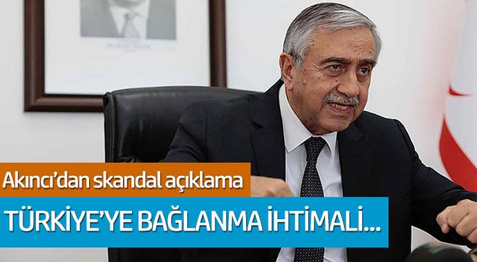 Mustafa Akıncı'dan skandal açıklama: Türkiye'ye bağlama ihtimali korkunç