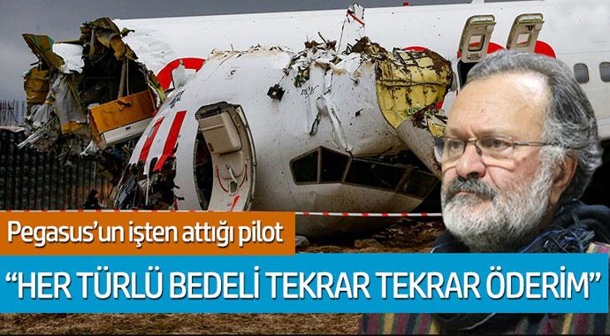 Pegasus'un işten attığı pilot 'Her türlü bedeli tekrar öderim'