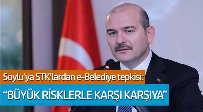 İçişleri Bakanı Süleyman Soylu'ya STK'lardan e-Belediye tepkisi