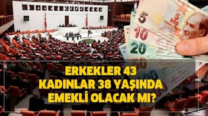 kadınlar 38  Erkekler 43 yaşında emekli olacak mı? EYT yasası Meclis'e sunuldu mu?