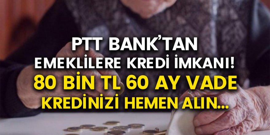 PTT Bank'tan Emeklilere 80 Bin TL Kredi! Hemen Başvuru Yapın...