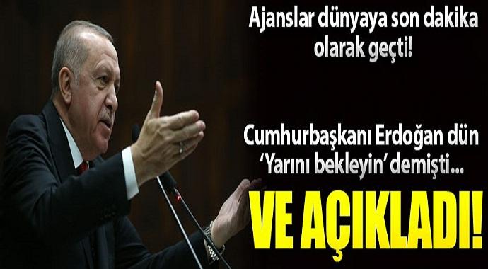 Başkan Erdoğan: Her yerden vuracağımızı ilan ediyorum!