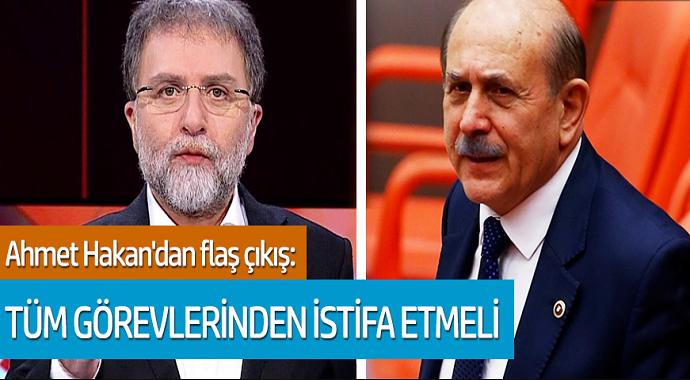 Ahmet Hakan'dan flaş çıkış: Tüm görevlerinden istifa etmeli