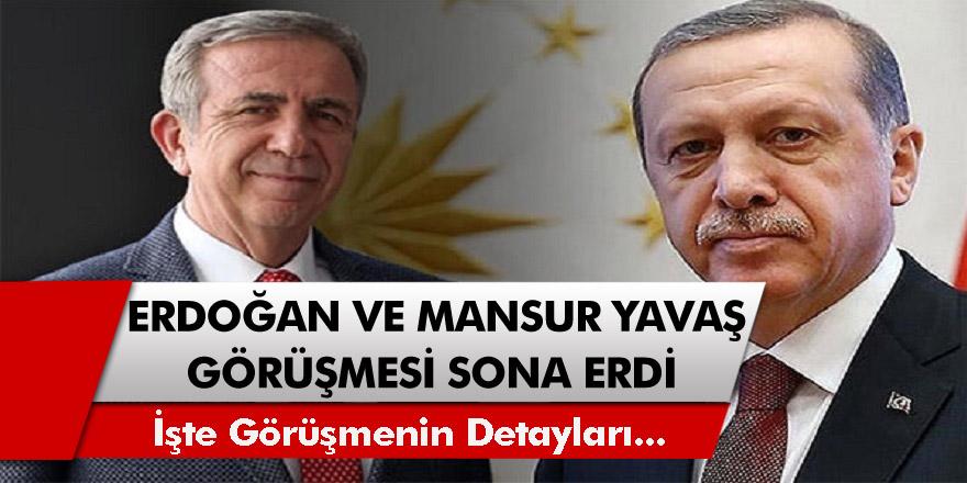 Erdoğan İle Mansur Yavaş görüşmesi sona erdi! İşte görüşmenin Ayrıntıları...