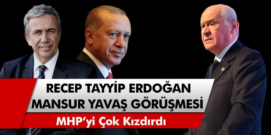 Cumhurbaşkanı Erdoğan ve Mansur Yavaş'ın gerçekleştirdiği görüşme MHP'yi çok kızdırdı