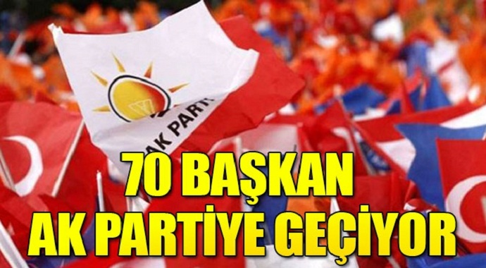 Başka partilerden 70 belediye başkanı AK Parti'ye geçiyor