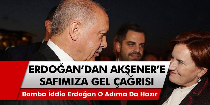 Bomba iddia: Cumhurbaşkanı Erdoğan, Akşener'i Cumhur İttifakı'na ikna etmek için o adımları atmaya hazır