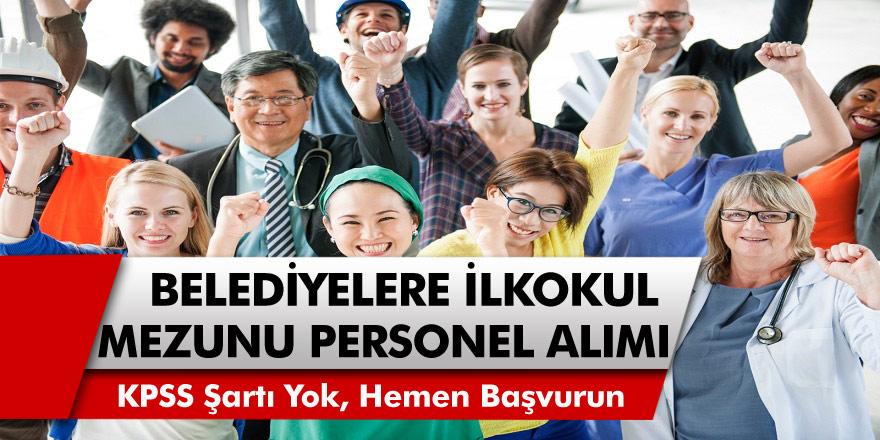 İŞKUR Yeni İlan Yayımladı! Belediyelere KPSS Şartsız İlk Okul Mezunu 706 Personel Alacak!