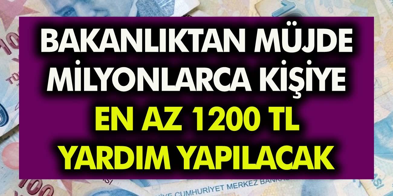 Vatandaşlara 1200 TL Yardım Yapılacak! Bakanlık Toplam 8 Milyar TL Bütçe Ayırdı…