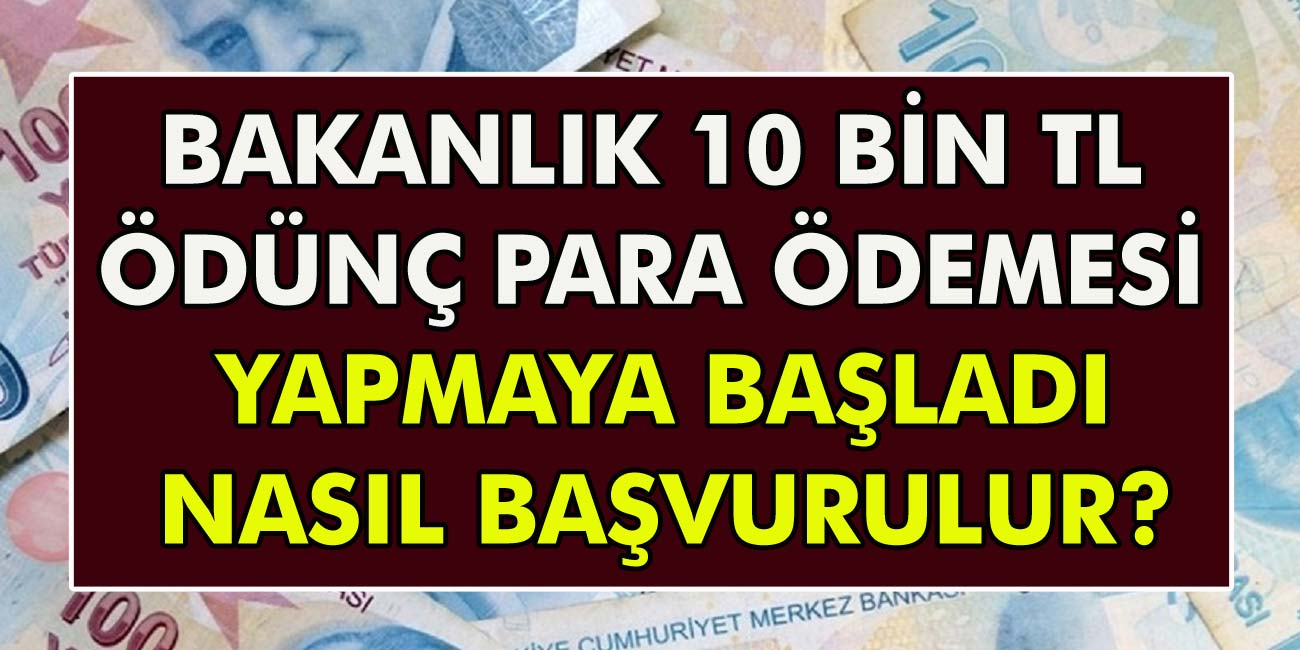 Bakanlık ödünç para ödemesi yapmaya başladı! 10 Bin TL ödünç para nasıl alınır, nasıl başvuru yapılır?