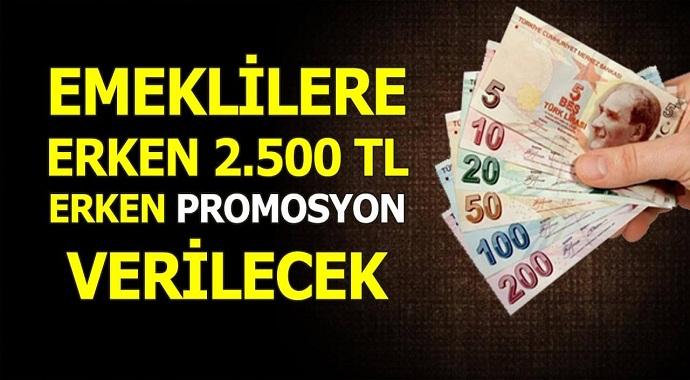 Emeklilere Erken 2.500 TL Banka Promosyonu Verilecek!