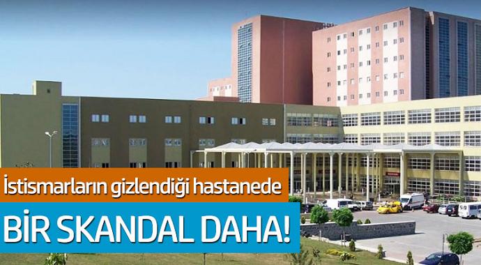 İstismarların gizlendiği Hastanede! Bir skandal daha