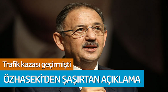 Trafik kazası geçiren Mehmet Özhaseki'den şaşırtan açıklama