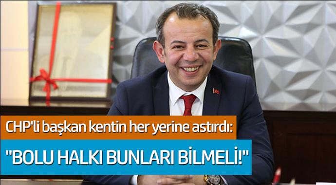 CHP'li Tanju Özcan kentin her yerine astırdı: 'Bolu halkı bunları bilmeli'