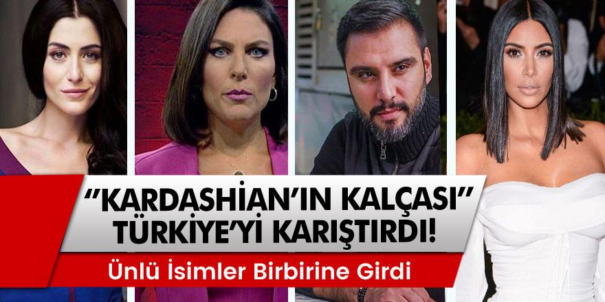 """Ünlü isimler birbirine girdi! """"Kardashian'ın kalçası"""" Türkiye'yi karıştırdı:"""