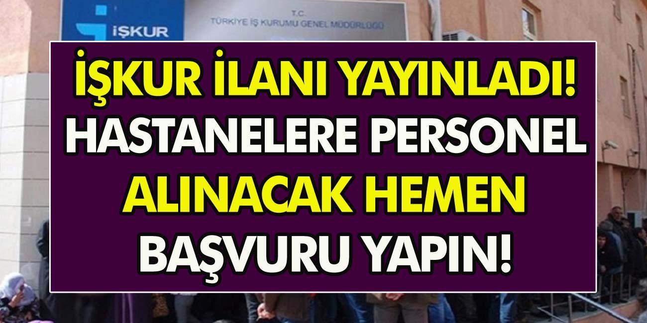 İŞKUR İlanı Yayınladı, Hastanelere KPSS Şartı Olmadan Personel Alınacak! Hemen  Başvurun…