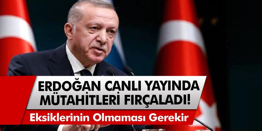Cumhurbaşkanı Recep Tayyip Erdoğan canlı yayında müteahhitleri fırçaladı