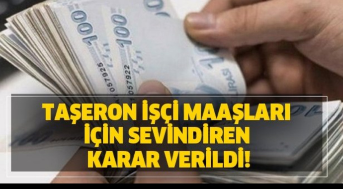 Taşeron işçi maaşları için on binleri sevindiren haber geldi!