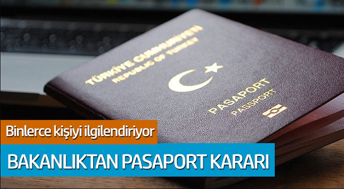 Binlerce kişiyi ilgilendiriyor... Bakanlıktan pasaport kararı